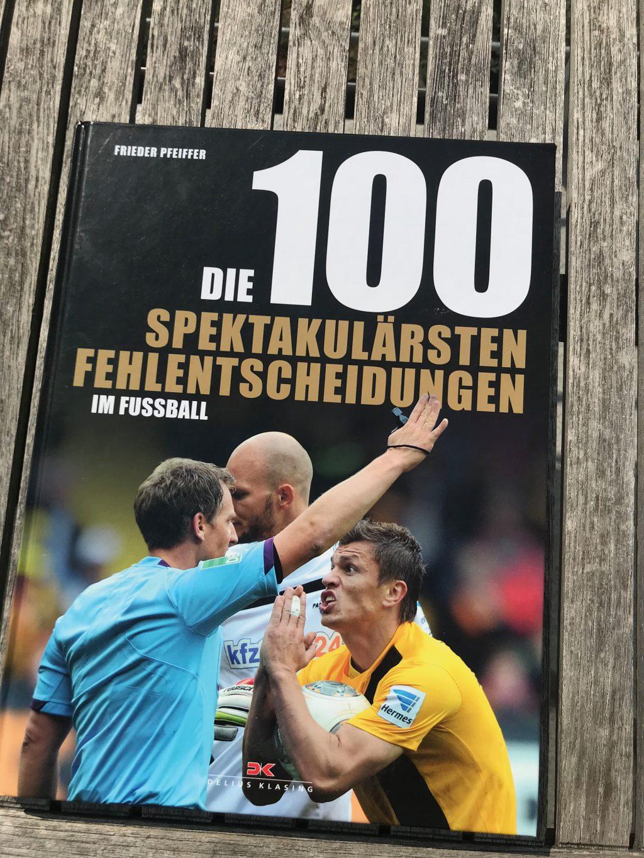 """Foto vom Buch """"Die 100 spektakulärsten Fehlentscheidungen im Fußball"""""""